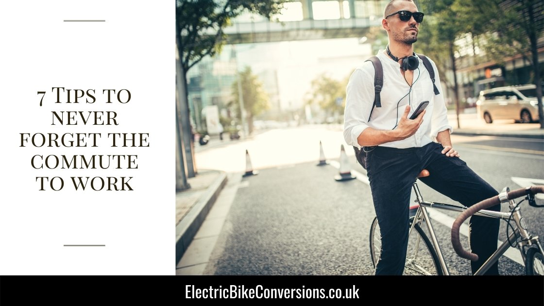 7 tips dont forget commute work by bike